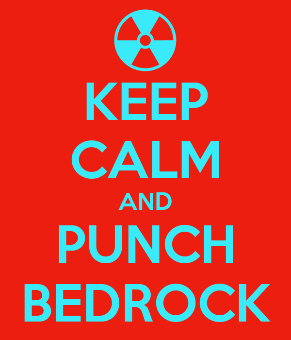 KEEP CALM AND PUNCH BEDROCK