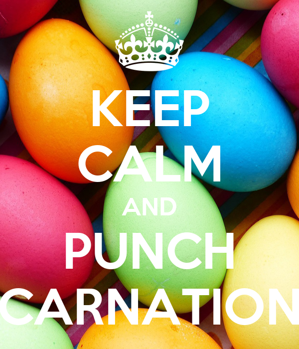 KEEP CALM AND PUNCH CARNATION