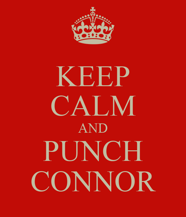 KEEP CALM AND PUNCH CONNOR