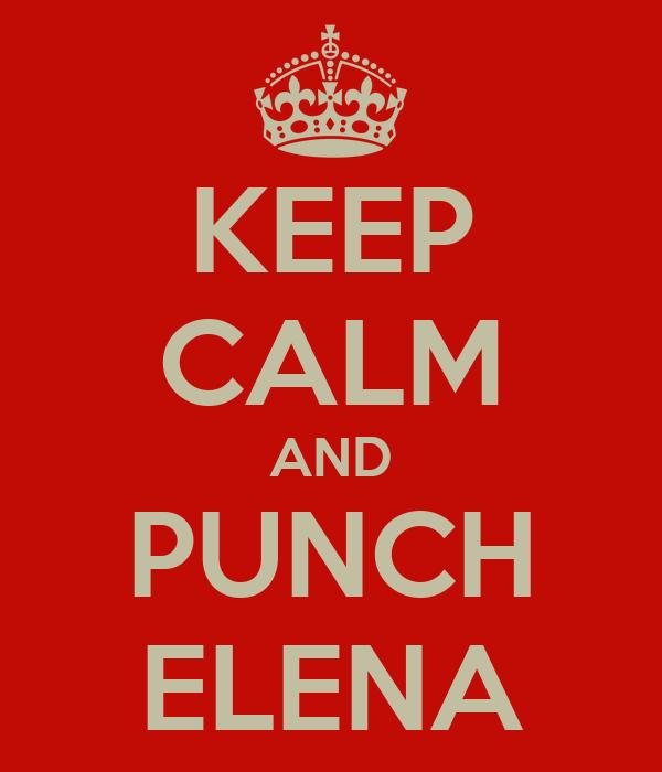 KEEP CALM AND PUNCH ELENA