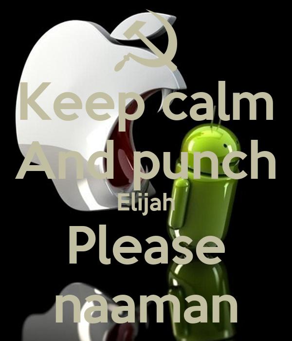 Keep calm And punch Elijah Please naaman
