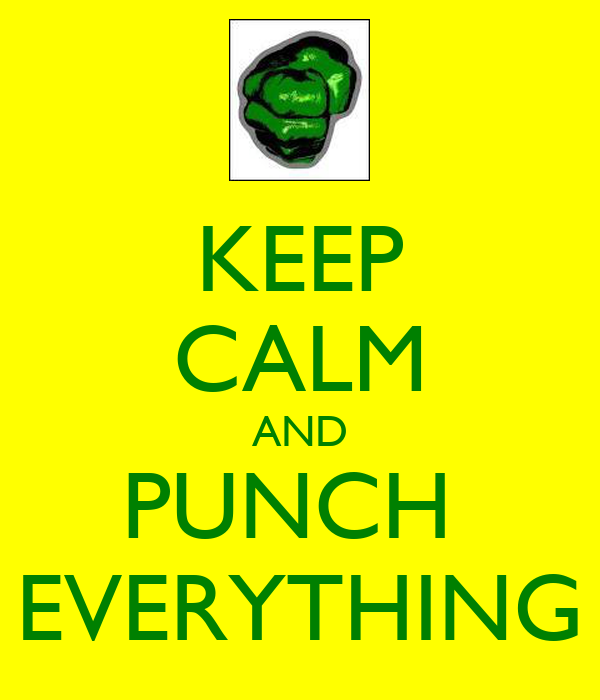 KEEP CALM AND PUNCH  EVERYTHING