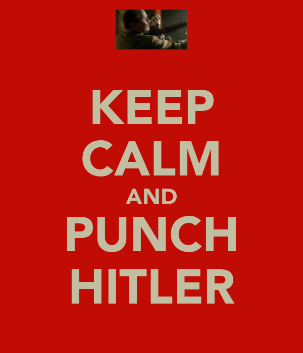 KEEP CALM AND PUNCH HITLER