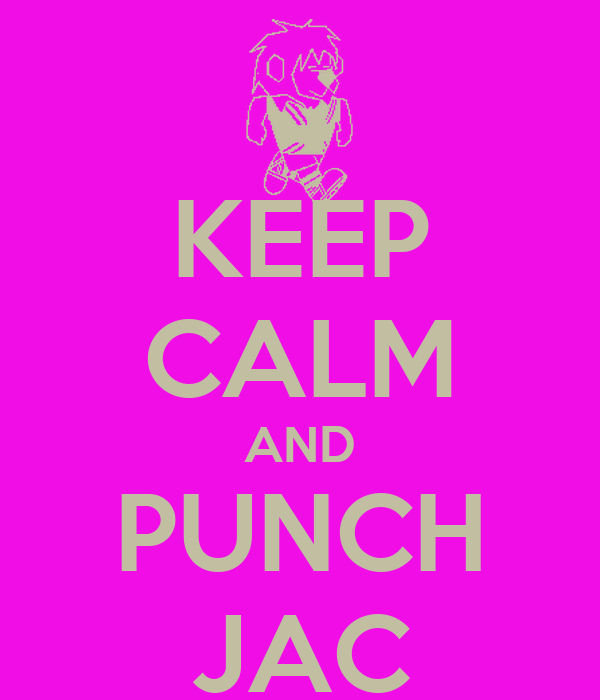 KEEP CALM AND PUNCH JAC