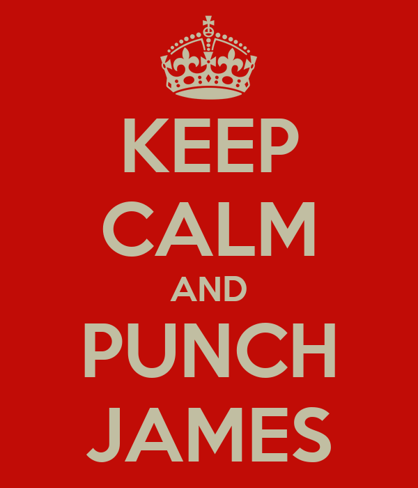 KEEP CALM AND PUNCH JAMES