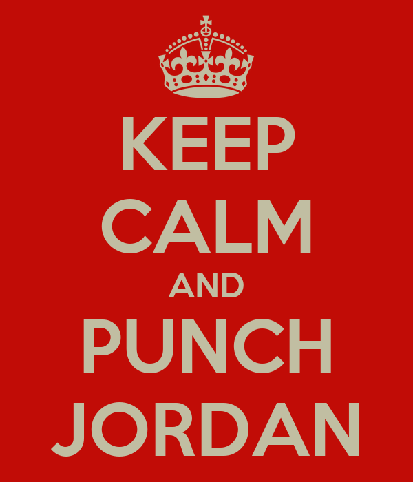 KEEP CALM AND PUNCH JORDAN