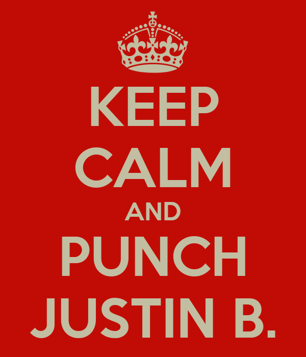 KEEP CALM AND PUNCH JUSTIN B.