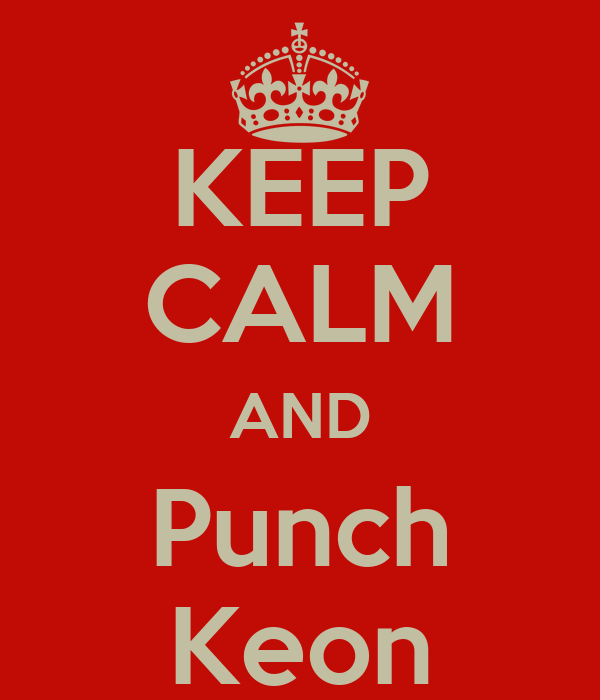 KEEP CALM AND Punch Keon
