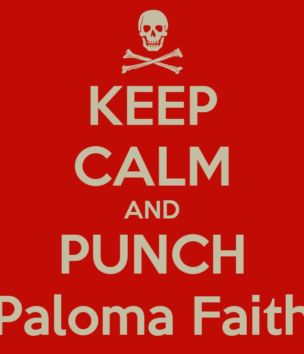 KEEP CALM AND PUNCH Paloma Faith