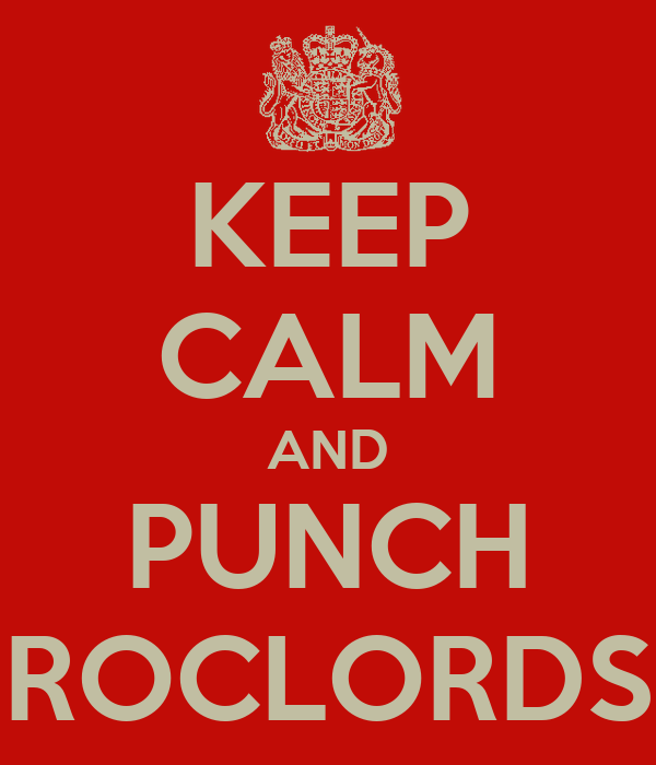 KEEP CALM AND PUNCH ROCLORDS