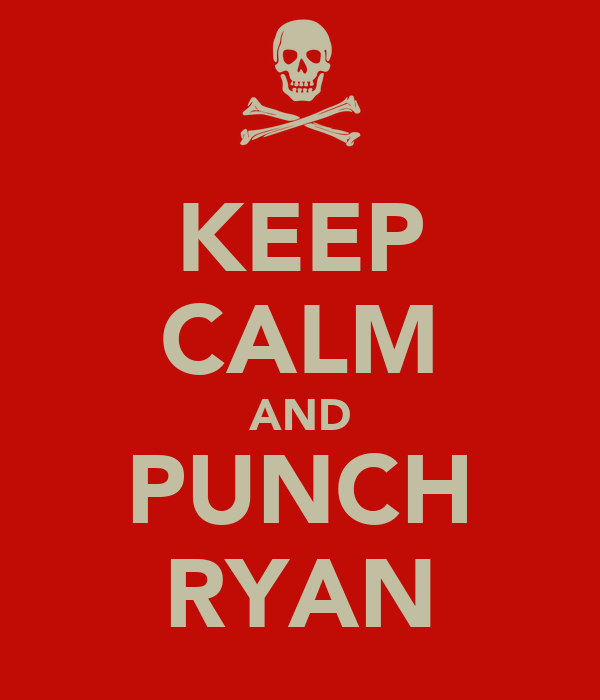 KEEP CALM AND PUNCH RYAN