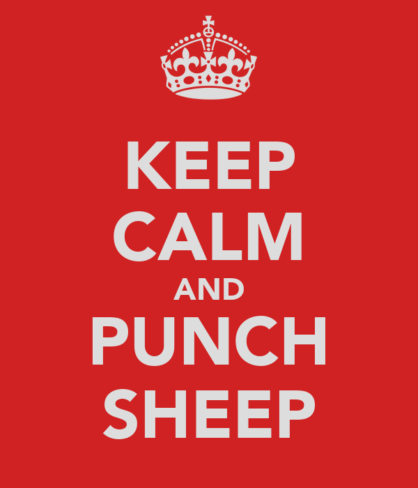 KEEP CALM AND PUNCH SHEEP