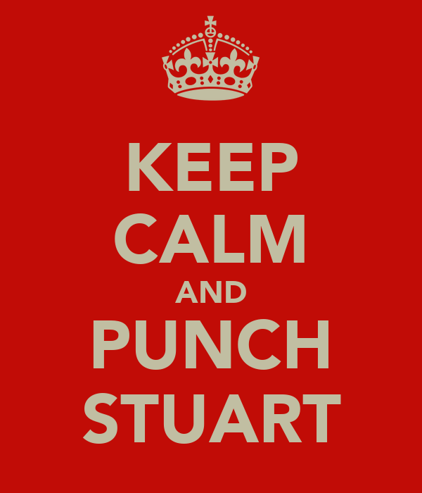 KEEP CALM AND PUNCH STUART