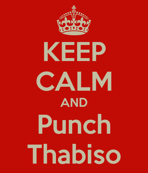 KEEP CALM AND Punch Thabiso