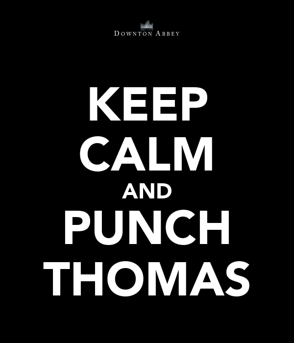 KEEP CALM AND PUNCH THOMAS