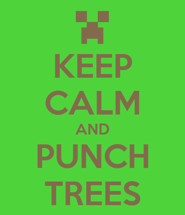 KEEP CALM AND PUNCH TREES