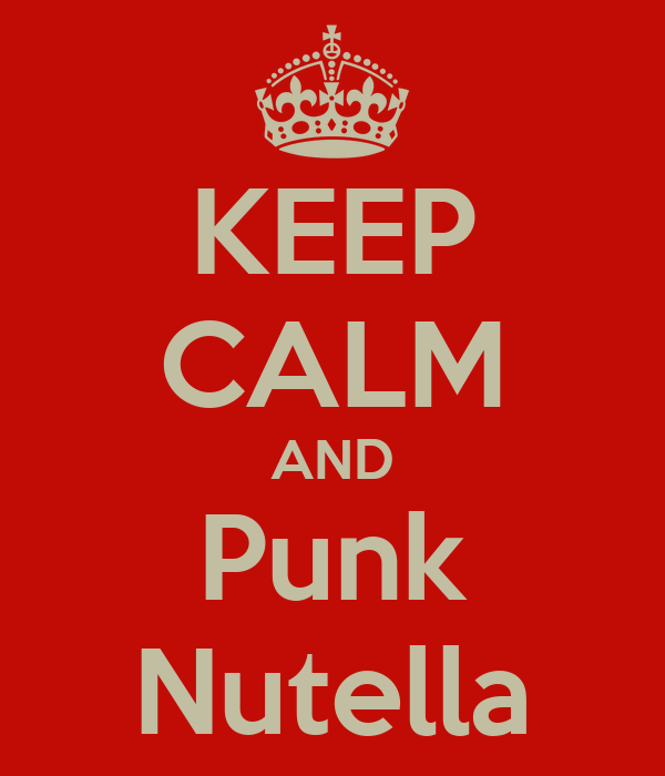 KEEP CALM AND Punk Nutella