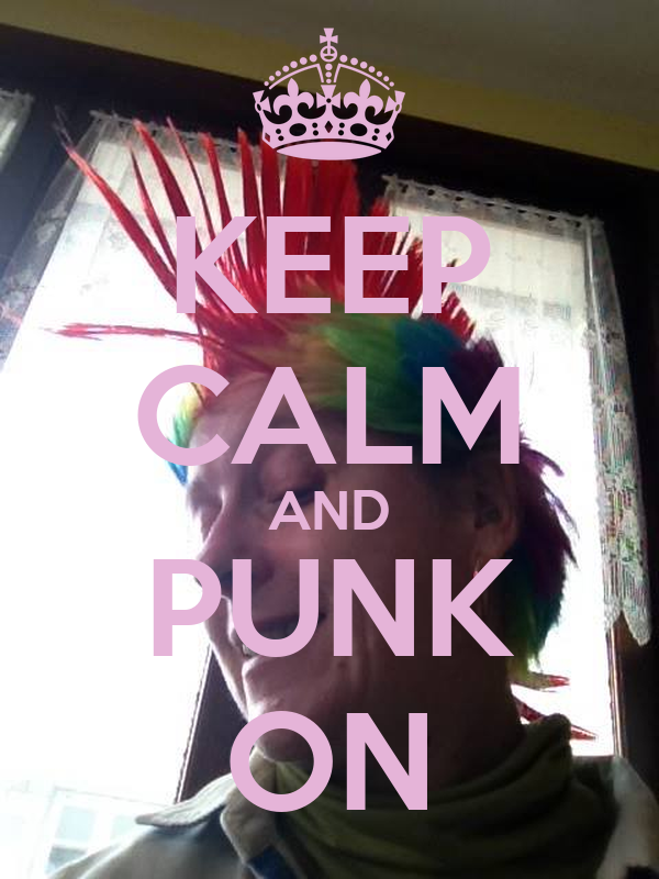 KEEP CALM AND PUNK ON