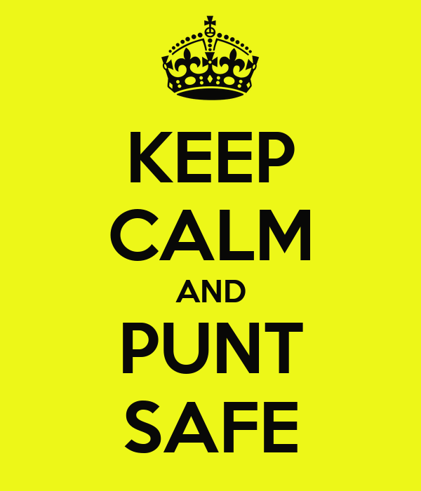 KEEP CALM AND PUNT SAFE