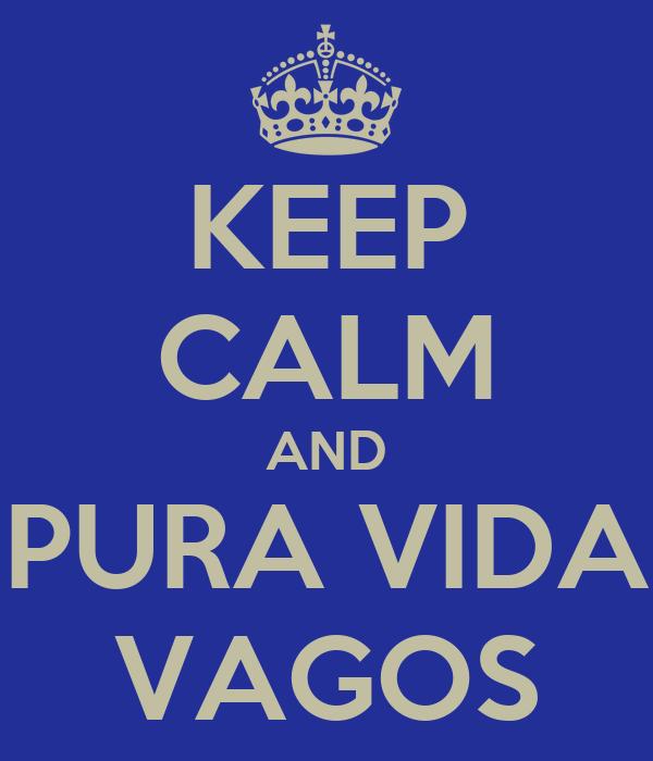 KEEP CALM AND PURA VIDA VAGOS