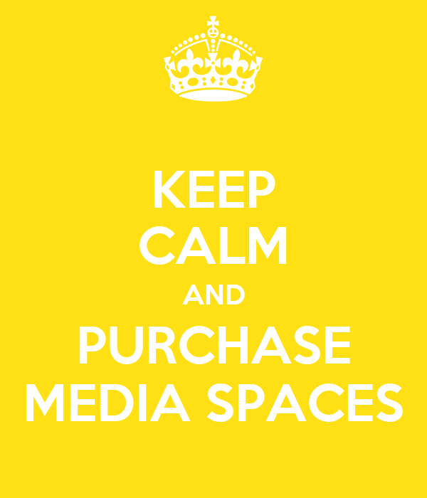 KEEP CALM AND PURCHASE MEDIA SPACES