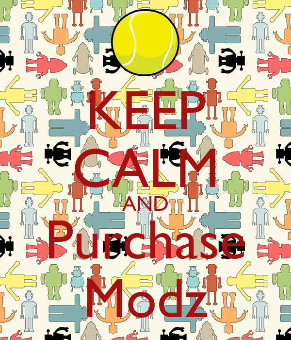 KEEP CALM AND Purchase Modz