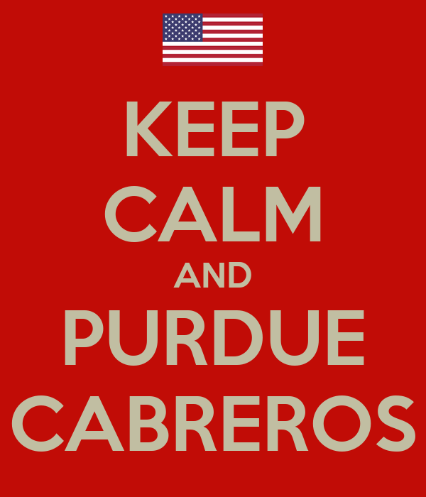 KEEP CALM AND PURDUE CABREROS