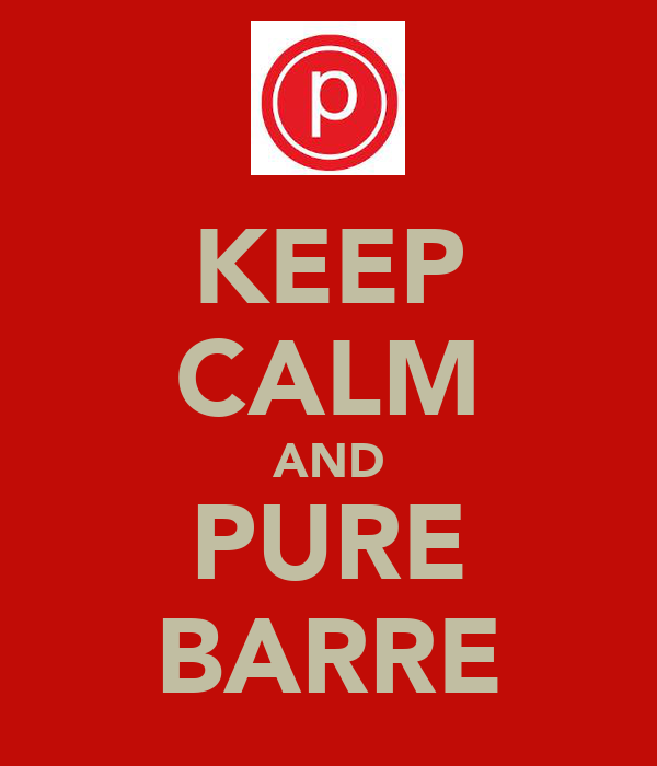 KEEP CALM AND PURE BARRE