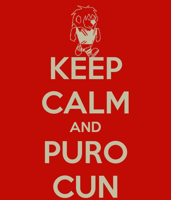 KEEP CALM AND PURO CUN