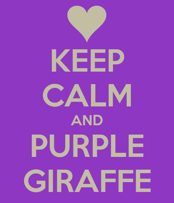 KEEP CALM AND PURPLE GIRAFFE