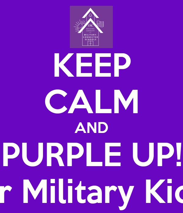 KEEP CALM AND PURPLE UP! for Military Kids!