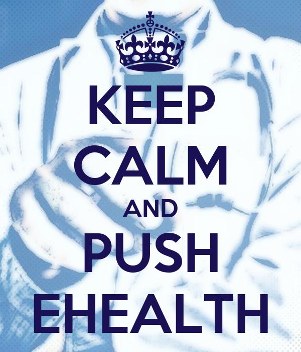 KEEP CALM AND PUSH EHEALTH
