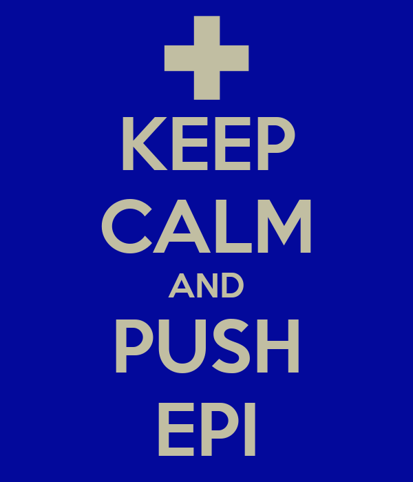 KEEP CALM AND PUSH EPI