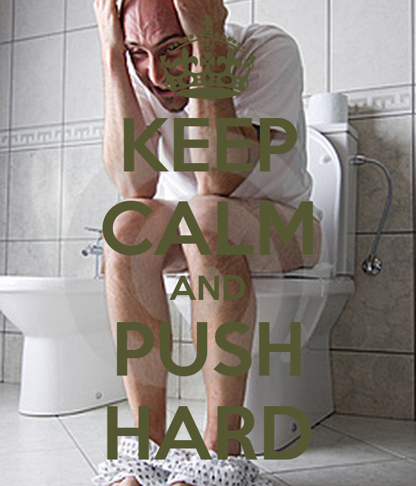 KEEP CALM AND PUSH HARD