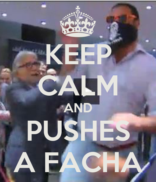KEEP CALM AND PUSHES A FACHA