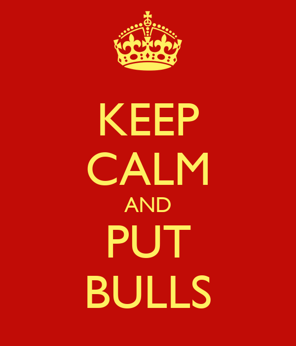 KEEP CALM AND PUT BULLS