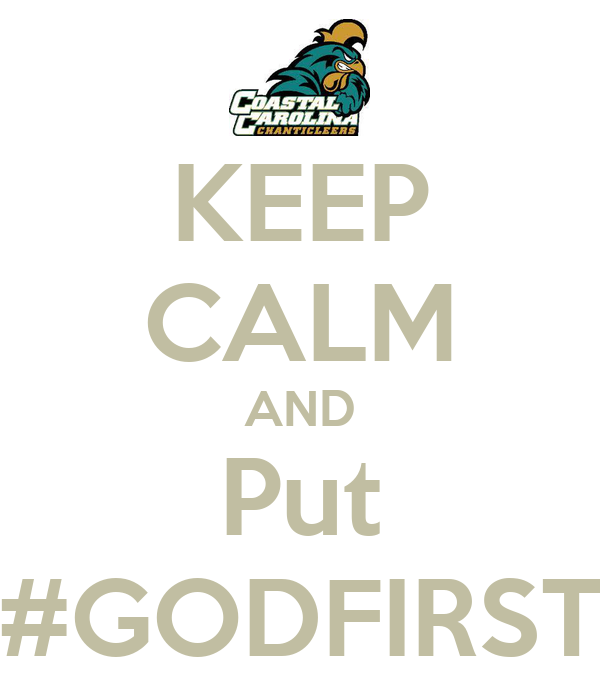 KEEP CALM AND Put #GODFIRST