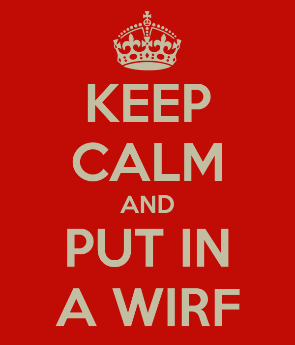 KEEP CALM AND PUT IN A WIRF