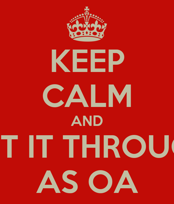 KEEP CALM AND PUT IT THROUGH AS OA