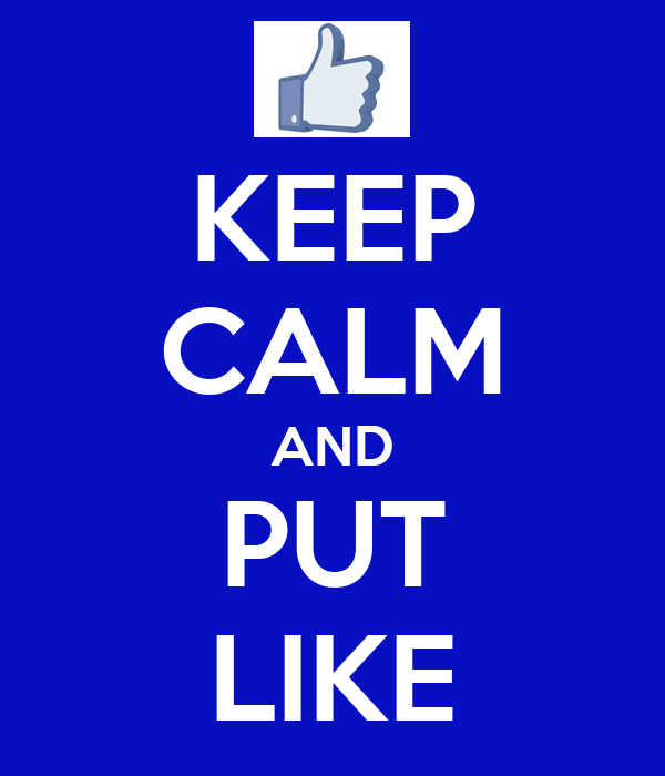 KEEP CALM AND PUT LIKE