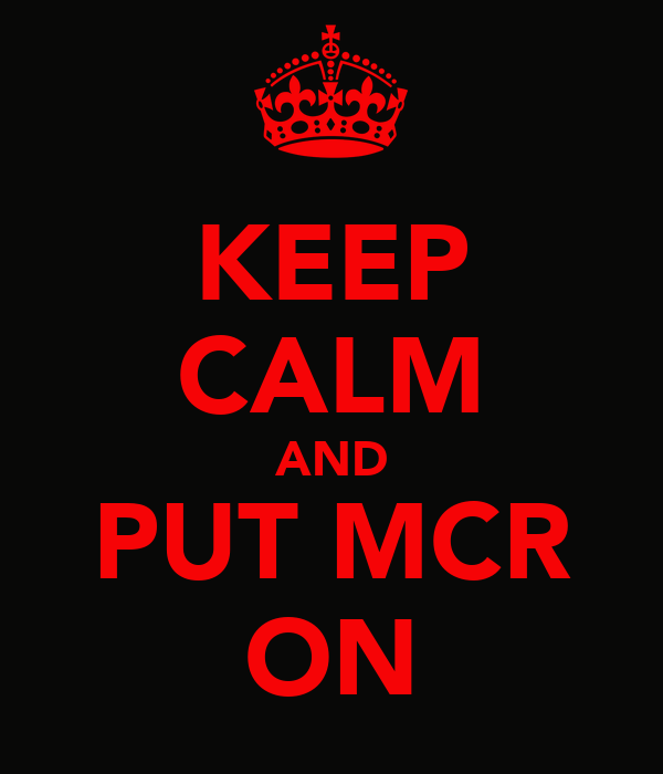 KEEP CALM AND PUT MCR ON