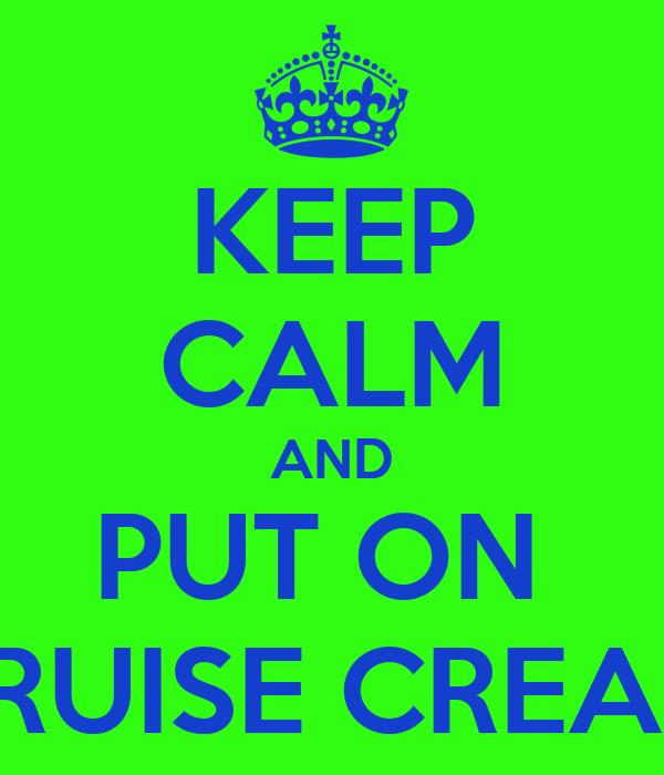 KEEP CALM AND PUT ON  BRUISE CREAM