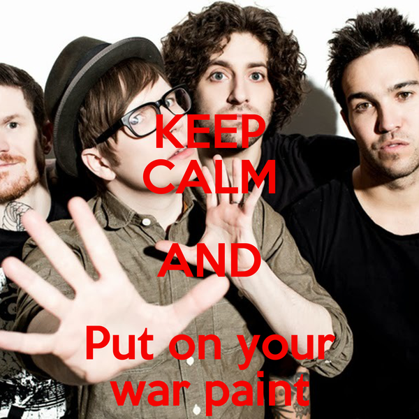 KEEP CALM AND Put on your war paint