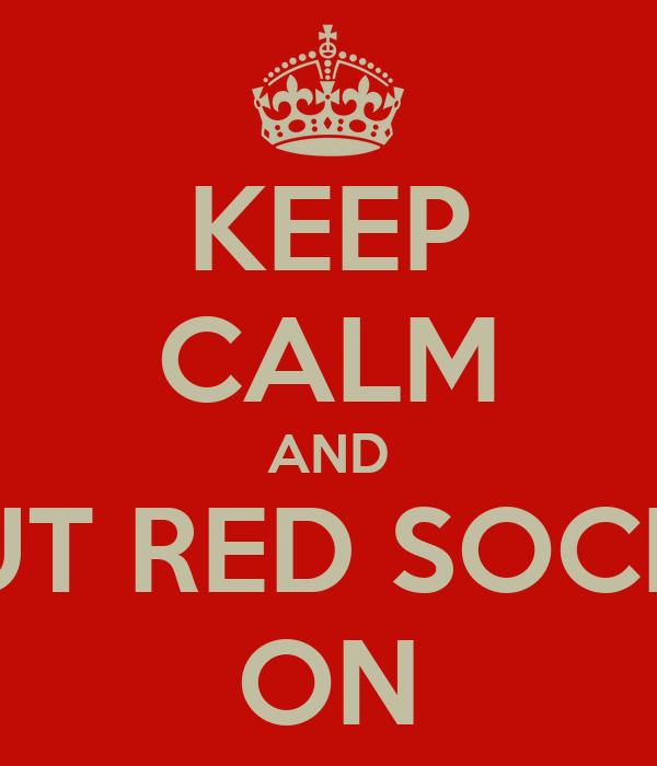 KEEP CALM AND PUT RED SOCKS ON