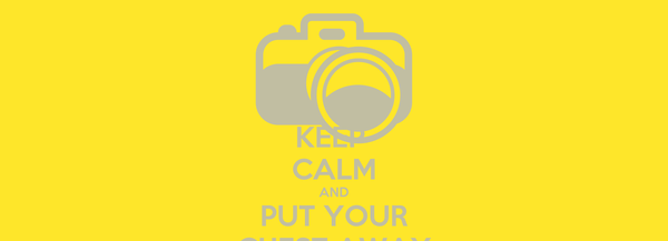 KEEP  CALM AND PUT YOUR CHEST AWAY