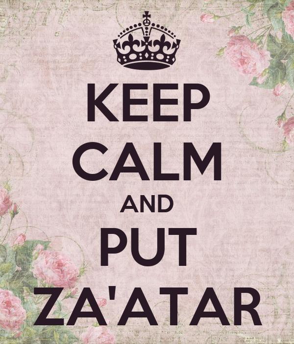 KEEP CALM AND PUT ZA'ATAR