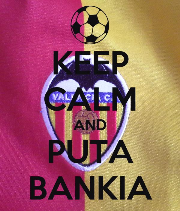 KEEP CALM AND PUTA BANKIA