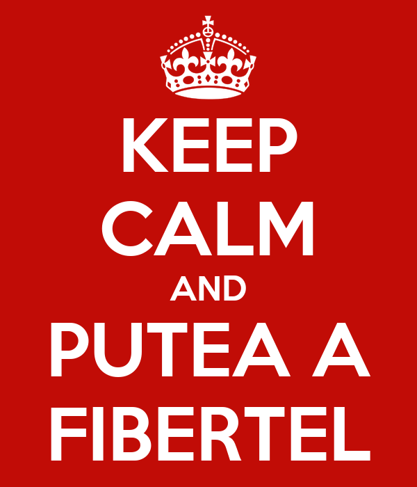 KEEP CALM AND PUTEA A FIBERTEL