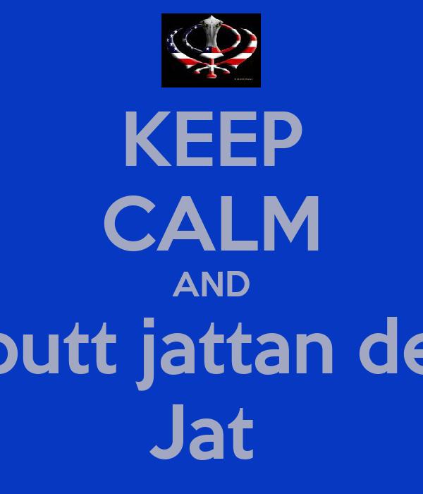 KEEP CALM AND  putt jattan de  Jat