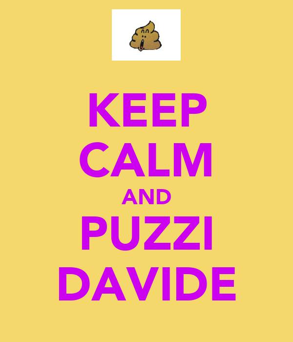 KEEP CALM AND PUZZI DAVIDE